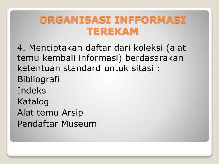 4. Menciptakan daftar dari koleksi (alat temu kembali informasi) berdasarakan ketentuan standard untuk sitasi :