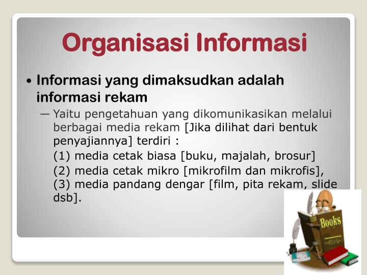 Informasi yang dimaksudkan adalah informasi rekam