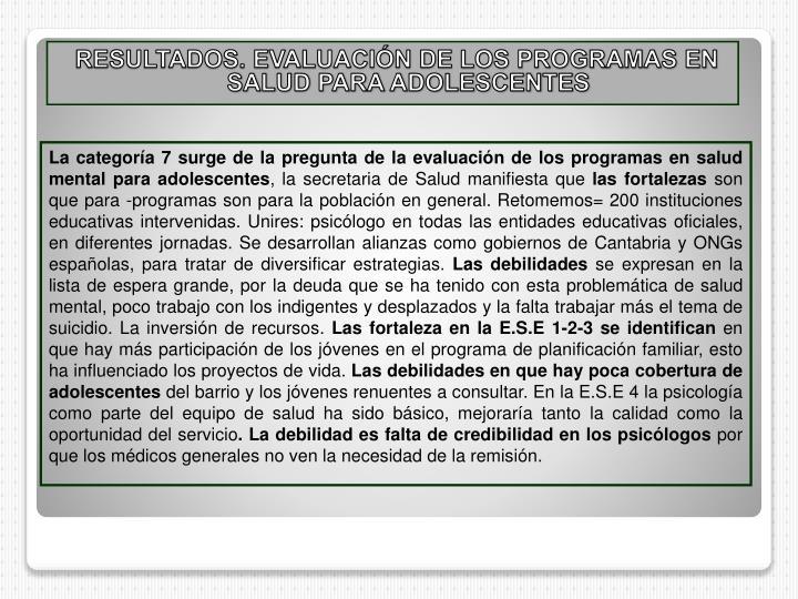 RESULTADOS. EVALUACIÓN DE LOS PROGRAMAS EN SALUD PARA ADOLESCENTES