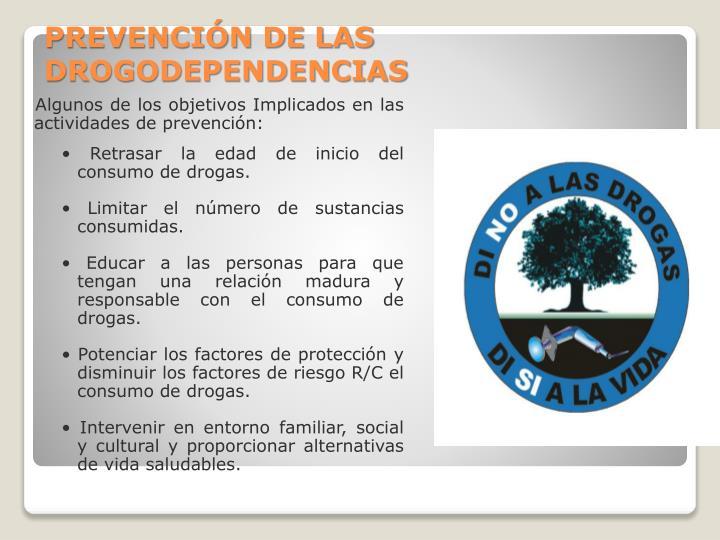 Algunos de los objetivos Implicados en las actividades de prevención: