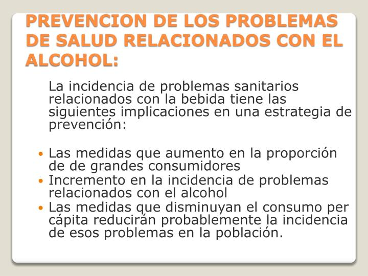 PREVENCION DE LOS PROBLEMAS DE SALUD RELACIONADOS CON EL ALCOHOL: