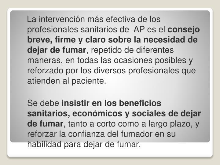 La intervención más efectiva de los profesionales sanitarios de  AP es el
