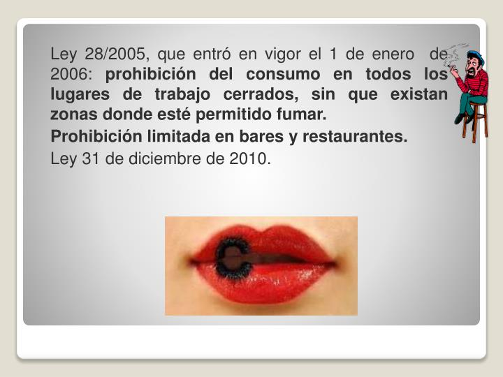 Ley 28/2005, que entró en vigor el 1 de enero  de 2006: