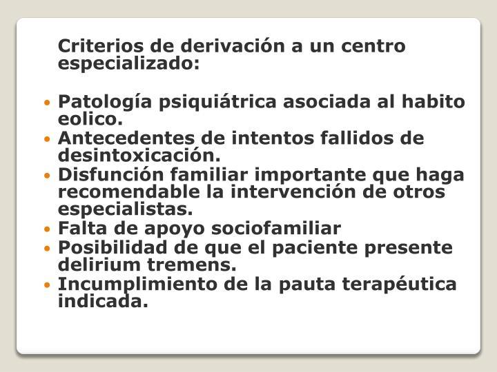 Criterios de derivación a un centro especializado:
