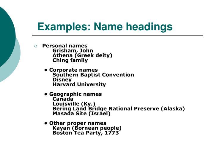 Examples: Name headings