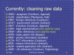 currently cleaning raw data