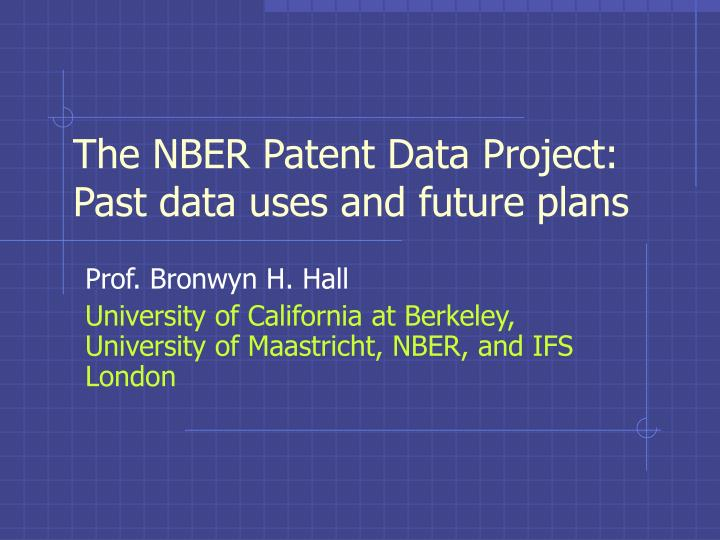 The nber patent data project past data uses and future plans