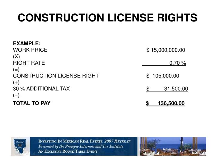 CONSTRUCTION LICENSE RIGHTS