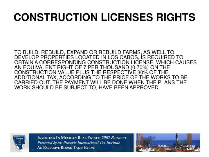 CONSTRUCTION LICENSES RIGHTS
