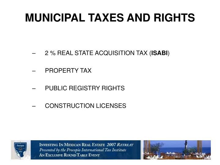 MUNICIPAL TAXES AND RIGHTS