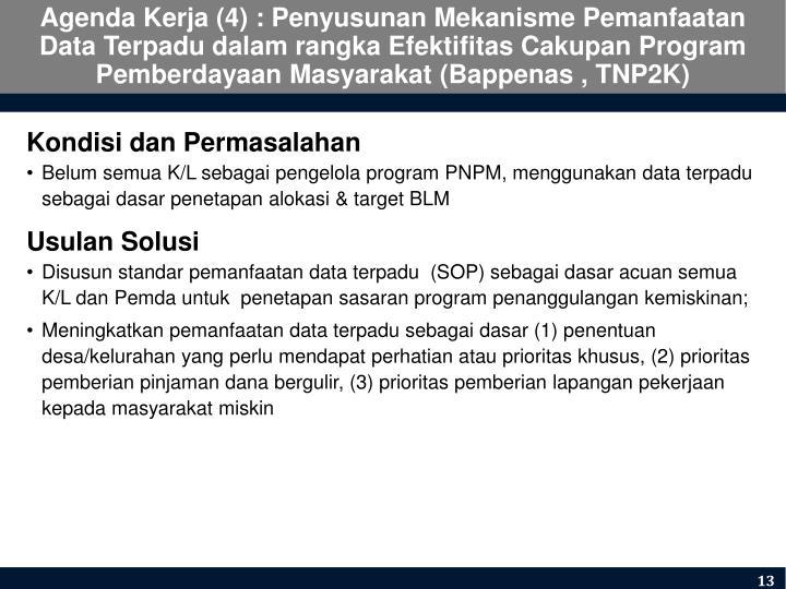 Agenda Kerja (4) : Penyusunan Mekanisme Pemanfaatan Data Terpadu dalam rangka Efektifitas Cakupan Program Pemberdayaan Masyarakat (Bappenas , TNP2K)