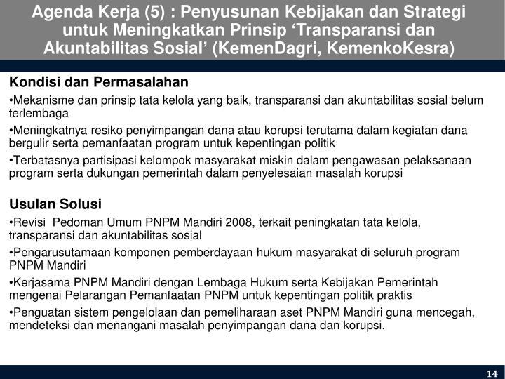 Agenda Kerja (5) : Penyusunan Kebijakan dan Strategi untuk Meningkatkan Prinsip