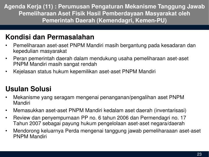 Agenda Kerja (11) : Perumusan Pengaturan Mekanisme Tanggung Jawab Pemeliharaan Aset Fisik Hasil Pemberdayaan Masyarakat oleh Pemerintah Daerah (Kemendagri, Kemen-PU)