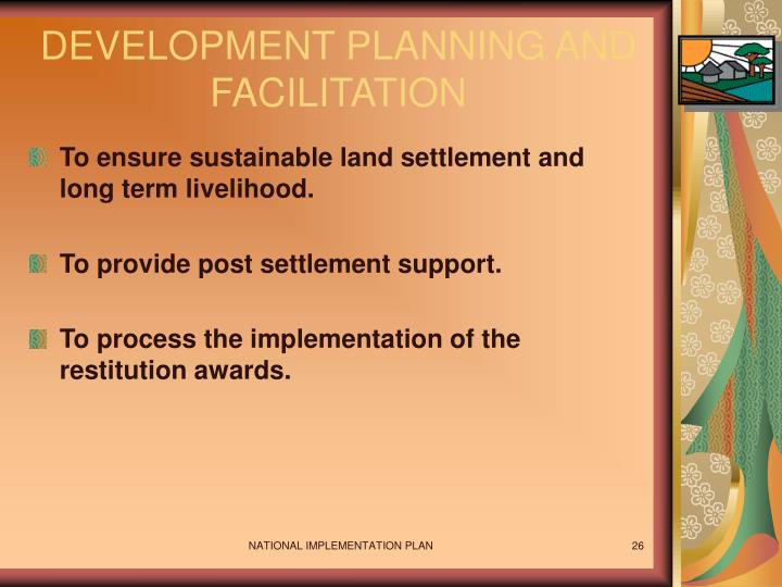 DEVELOPMENT PLANNING AND FACILITATION