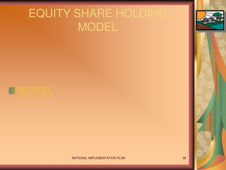 EQUITY SHARE HOLDING MODEL