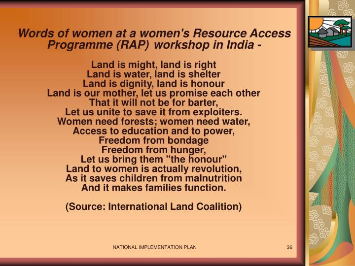 Words of women at a women's Resource Access Programme (RAP) 	workshop in India -