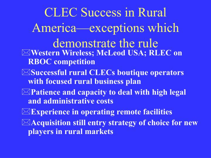 CLEC Success in Rural America—exceptions which demonstrate the rule