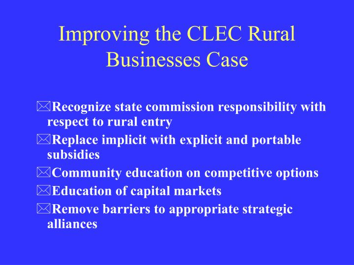 Improving the CLEC Rural Businesses Case