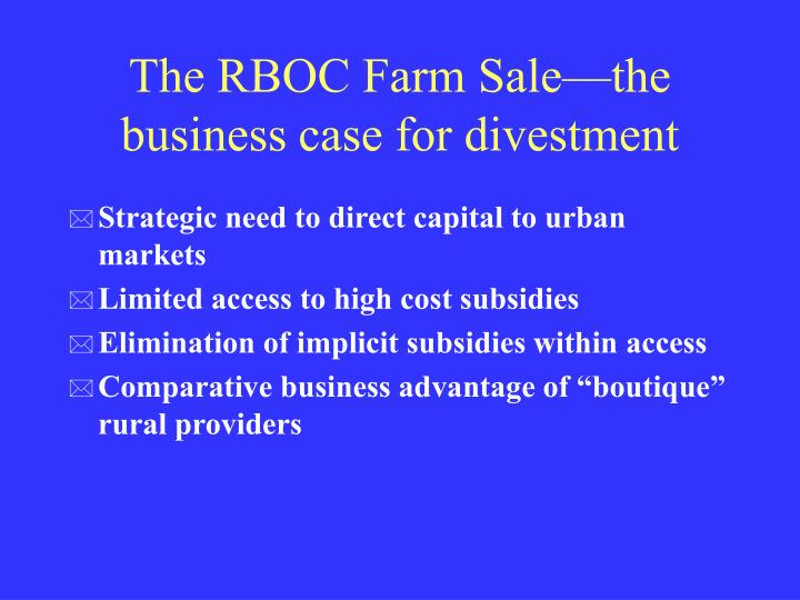 The RBOC Farm Sale—the business case for divestment