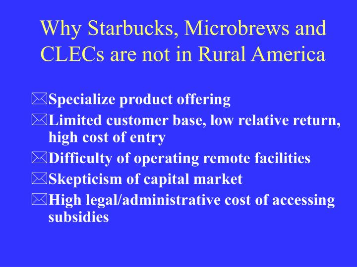 Why Starbucks, Microbrews and CLECs are not in Rural America