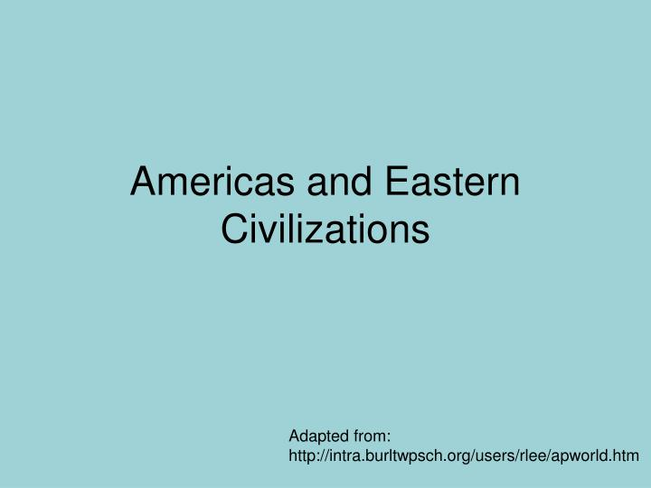 Americas and eastern civilizations