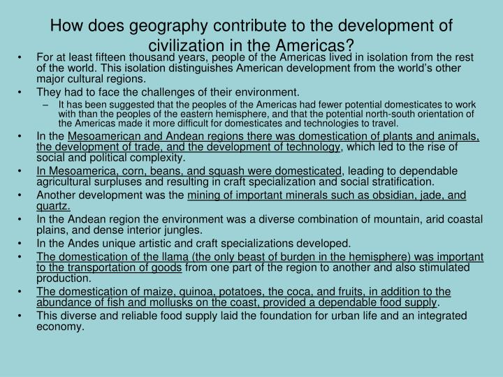 How does geography contribute to the development of civilization in the Americas?