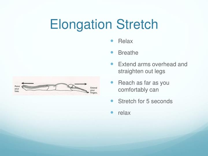 Elongation Stretch