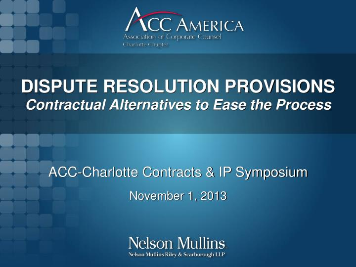 Dispute resolution provisions contractual alternatives to ease the process