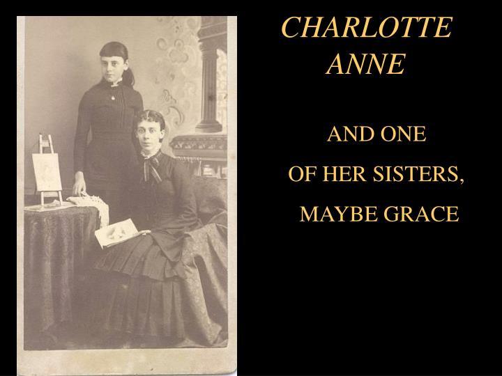 CHARLOTTE      ANNE