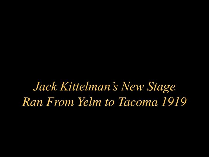Jack Kittelman's New Stage