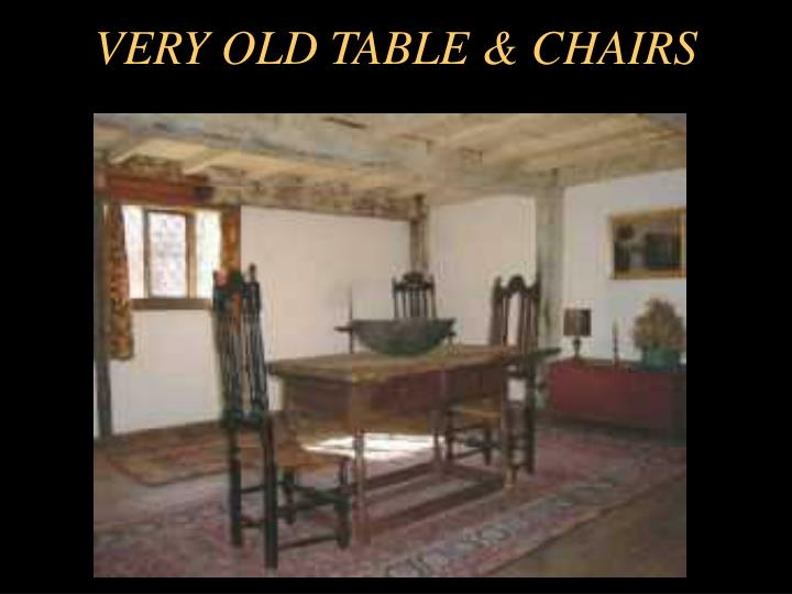 VERY OLD TABLE & CHAIRS