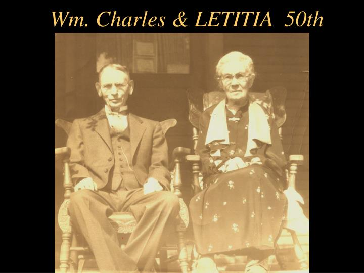 Wm. Charles & LETITIA  50th