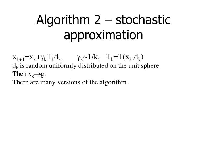 Algorithm 2 – stochastic approximation