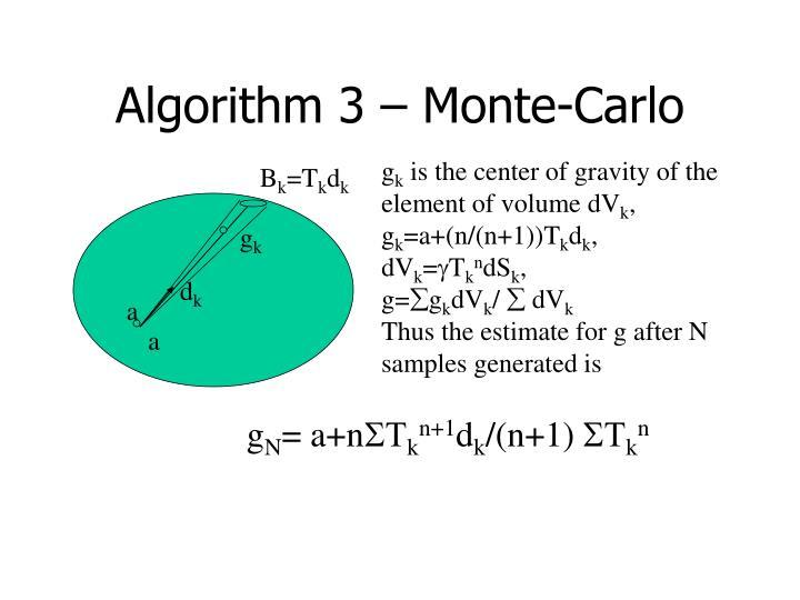 Algorithm 3 – Monte-Carlo