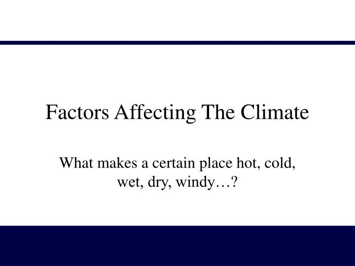 Factors Affecting The Climate