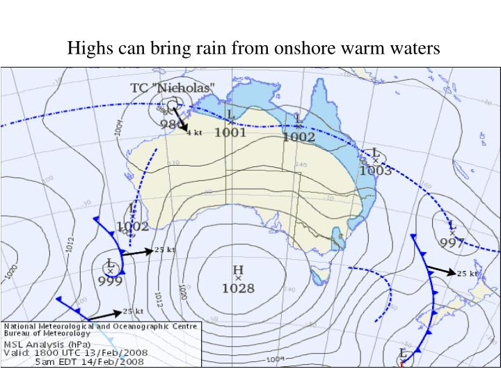 Highs can bring rain from onshore warm waters