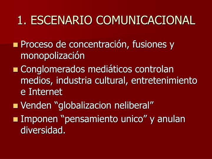 1. ESCENARIO COMUNICACIONAL