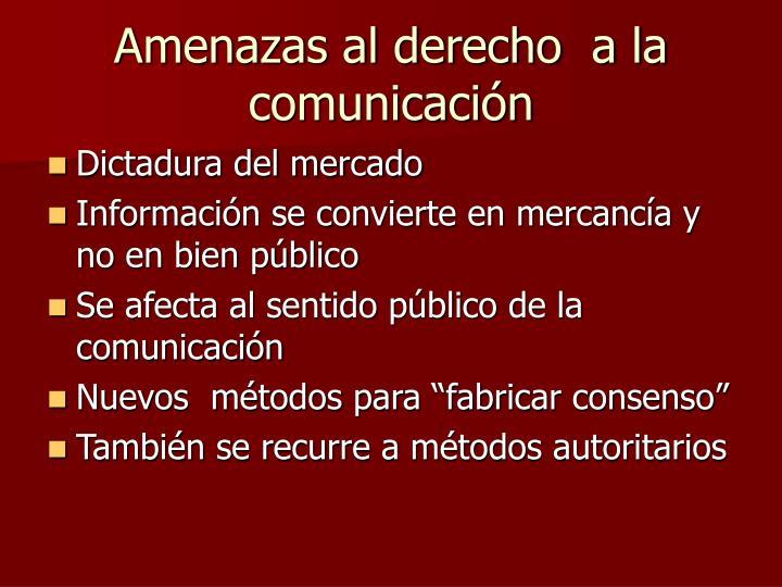Amenazas al derecho  a la  comunicación