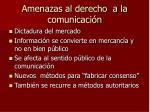 amenazas al derecho a la comunicaci n
