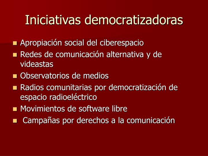 Iniciativas democratizadoras
