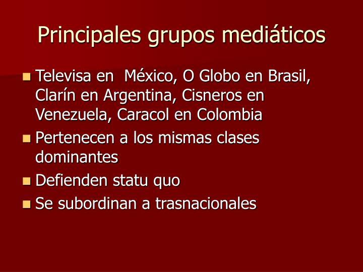 Principales grupos mediáticos