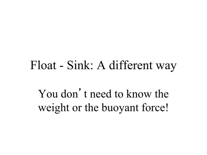 Float - Sink: A different way
