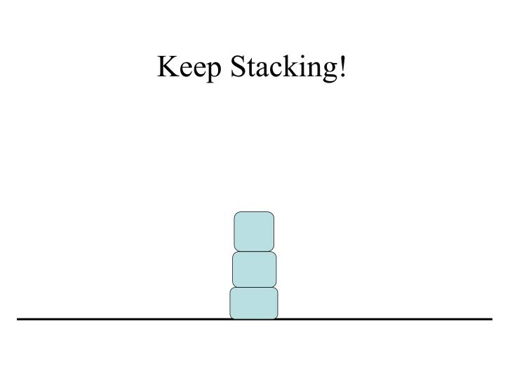 Keep Stacking!