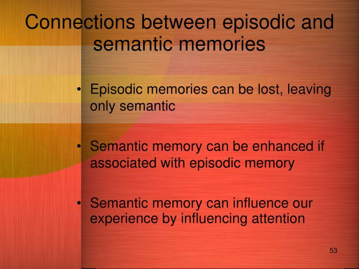 Connections between episodic and semantic memories