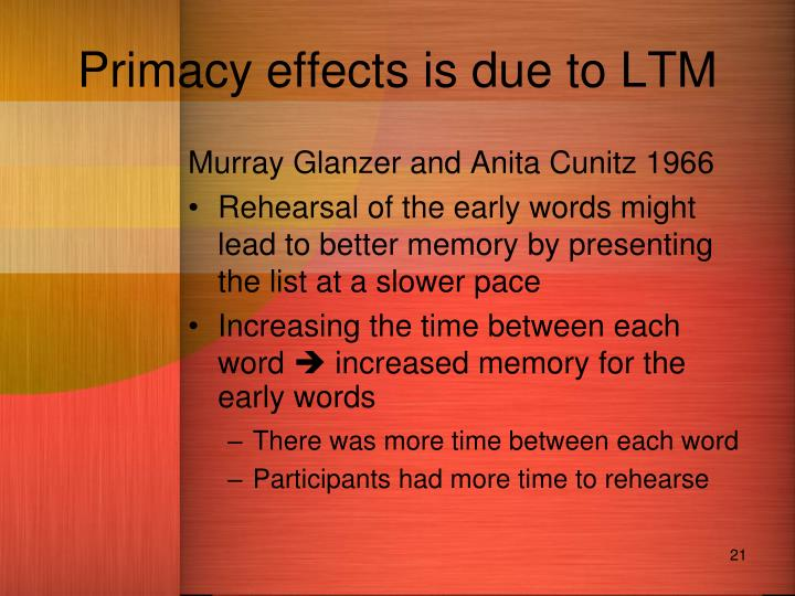 Primacy effects is due to LTM