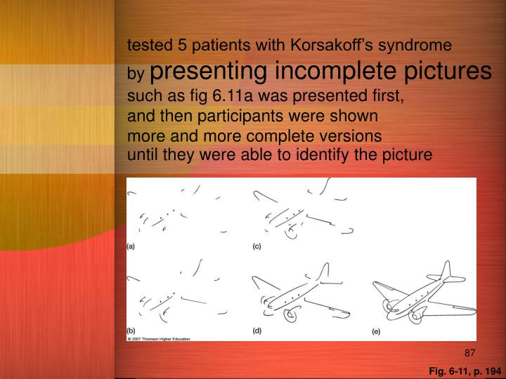 tested 5 patients with Korsakoff's syndrome