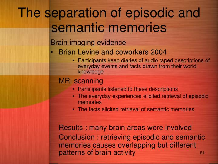 The separation of episodic and semantic memories