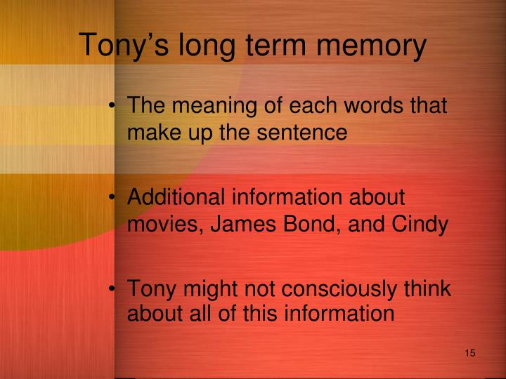 Tony's long term memory