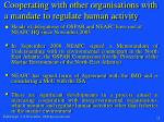 cooperating with other organisations with a mandate to regulate human activity