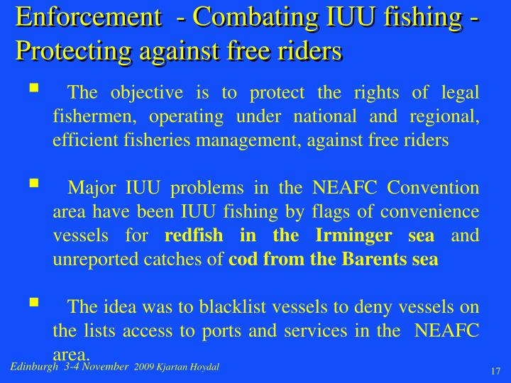 Enforcement  - Combating IUU fishing - Protecting against free riders